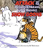 Attack of the Deranged Mutant Killer Monster Snow Goons: A Calvin and Hobbes Collection