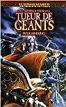 Warhammer - Gotrek et Felix 07 : Tueur de Géants