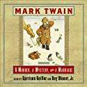 A Murder, a Mystery, and a Marriage (       UNABRIDGED) by Mark Twain Narrated by Garrison Keillor, Roy Blount