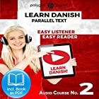 Learn Danish - Easy Listener - Easy Reader - Parallel Text Danish Audio Course No. 2 Hörbuch von  Polyglot Planet Gesprochen von: Marcus Jeppesen, Christopher Tester