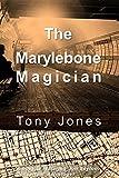 The Marylebone Magician: A novella featuring Jon Seyton, Consultant Astrologer