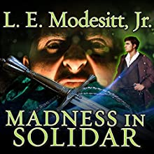 Madness in Solidar: Imager Portfolio, Book 9 (       UNABRIDGED) by L. E. Modesitt, Jr. Narrated by William Dufris