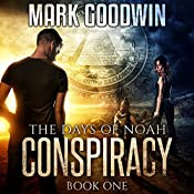 The Days of Noah: Book One: Conspiracy  | [Mark Goodwin]