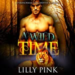 A Wild Time: A Paranormal WereLion Romance | Lilly Pink