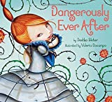 img - for Dangerously Ever After by Dashka Slater (9-Nov-2012) Hardcover book / textbook / text book