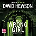 The Wrong Girl (       UNABRIDGED) by David Hewson Narrated by Saul Reichlin
