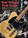 New Orleans Funk Guitar: The Guitar Styles of New Orleans Funk, Cajun, and Zydeco Greats
