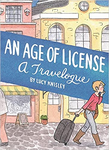 An Age of License by Lucy Knisley; Fantagraphics (2014)