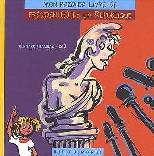 Mon premier livre de président(e) de la République, Chambaz, Bernard