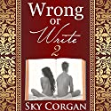 Wrong or Write 2 Audiobook by Sky Corgan Narrated by Aundra Mitchell