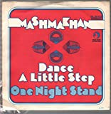 Mashmakhan: Dance A Little Step / One Night Stand [Vinyl]