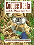 The adventures of Koogee Koala and the Magic Gum Tree