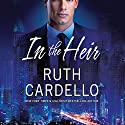 In the Heir: Westerly Billionaire Series, Book 1 Hörbuch von Ruth Cardello Gesprochen von: Teri Clark Linden