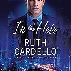 In the Heir: Westerly Billionaire Series, Book 1 Hörbuch von Ruth Cardello Gesprochen von: Teri Clark Linden