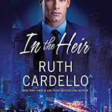 In the Heir: Westerly Billionaire Series, Book 1 | Livre audio Auteur(s) : Ruth Cardello Narrateur(s) : Teri Clark Linden