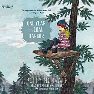 One Year in Coal Harbor | [Polly Horvath]