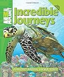 Incredible Journeys: Amazing Animal Migrations (Animal Planet) (0753467267) by Animal Planet