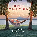 Sweet Tomorrows: A Rose Harbor Novel | Debbie Macomber