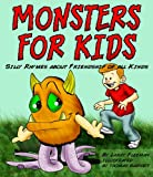img - for Monsters for Kids - Silly Rhymes about Friendship of all Kinds (Illustrated Children's Picture Book Ages 2 and Up) book / textbook / text book