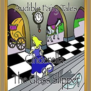 Cinderella, or The Glass Slipper   [Andrew Lang]