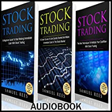 Stock Trading Ultimate Beginner Guide, 3 Manuscripts: A Beginner Guide + A Crash Course to Get Quickly Started + The Best Techniques to Make Immediate Cash with Stock Trading | Livre audio Auteur(s) : Samuel Rees Narrateur(s) : Ralph L. Rati