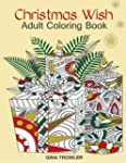 Adult Coloring Book: Christmas Wish:...