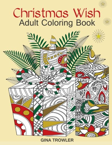 Adult-Coloring-Book-Christmas-Wish-The-Perfect-Christmas-Coloring-Book-Gift-of-Love-Blessings-Relaxation-and-Stress-Relief-Christmas-Coloring-Book-Pages
