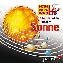 Albert E. erklärt unsere Sonne (Ich weiß was) Audiobook by Karin Weingart Narrated by  N.N.