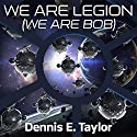We Are Legion (We Are Bob): Bobiverse, Book 1 Hörbuch von Dennis E. Taylor Gesprochen von: Ray Porter