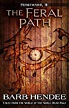 Homeward, II: The Feral Path (Tales from the world of the Noble Dead Saga)