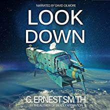 Look Down: He Struck Down Terrorists but Not His Inner Demons Audiobook by G. Ernest Smith Narrated by David Gilmore