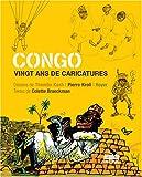 echange, troc Colette Braeckman - Congo : Vingt ans de caricatures
