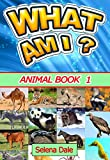What Am I? Animal Book 1 - Children's Animal Book Series of Amazing Photos, Fun Facts and Colorful Cartoons: Animal Fun Facts, Animal Pictures, Animal Facts for Kids