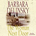 The Woman Next Door: A Novel (       UNABRIDGED) by Barbara Delinsky Narrated by Laura Hicks