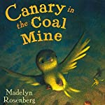 Canary in the Coal Mine | Madelyn Rosenberg
