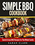 Simple BBQ Cookbook  Quick & Easy BBQ Recipes For The Whole Family