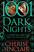 Show Me, Baby: A Masters of the Shadowlands Novella (1001 Dark Nights Book 9) (English Edition)