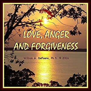 Love, Anger, and Forgiveness Audiobook