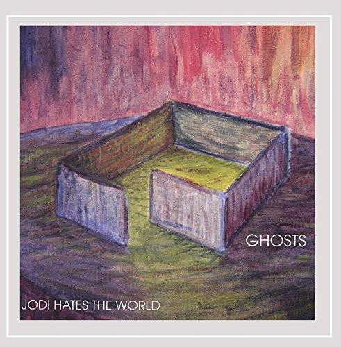 Jodi Hates the World - Ghosts