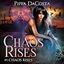 Chaos Rises: A Veil World Urban Fantasy Audiobook by Pippa DaCosta Narrated by Hollie Jackson