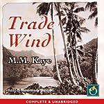 Trade Wind | M.M. Kaye