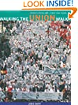 Walking the Union Walk: Stories From...
