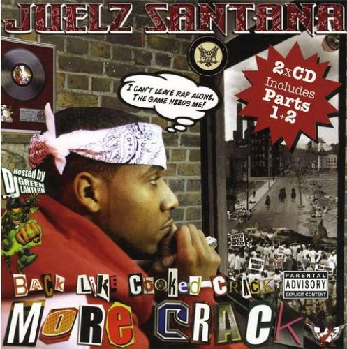 Juelz Santana - Back Like Cooked Crack, Pts. 1 & 2 - Zortam Music
