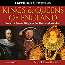 Kings and Queens of England Audiobook by Nigel Cawthorne Narrated by Laura Kirman