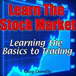 Learn the Stock Market: Learning the Basics to Trading | Gary Duvalle