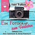 Ein Fotograf zum Verlieben (Zum Verlieben 2) | Violet Truelove