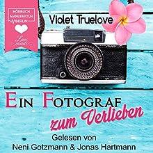 Ein Fotograf zum Verlieben (Zum Verlieben 2) Hörbuch von Violet Truelove Gesprochen von: Neni Gotzmann, Jonas Hartmann