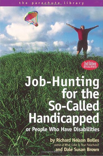 Job-Hunting for the So-Called Handicapped or People Who...
