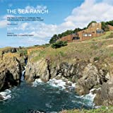 The Sea Ranch: Fifty Years of Architecture, Landscape, Place, and Community on the Northern California Coast