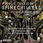 Doug Bradley's Spinechillers, Volume Nine: Classic Horror Short Stories | M. R. James,Arthur Conan Doyle,Ambrose Bierce,H. P. Lovecraft,Edgar Allan Poe